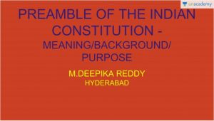 Preamble of the Indian Constitution - Meaning/Background/Purpose