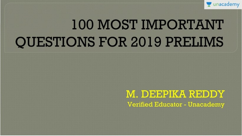 100 Most Important Questions for Prelims 2019